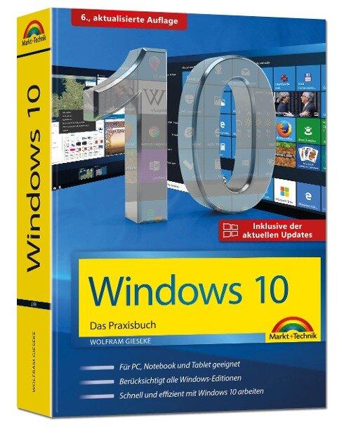 Windows 10 Praxisbuch inkl. der aktuellen Updates - Wolfram Gieseke