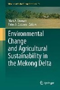 Environmental Change and Agricultural Sustainability in the Mekong Delta -