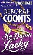 So Damn Lucky - Deborah Coonts