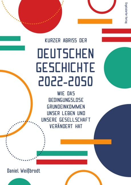 Kurzer Abriss der deutschen Geschichte 2022-2050 - Daniel Weißbrodt