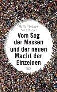 Vom Sog der Massen und der neuen Macht der Einzelnen - Gunter Gebauer, Sven Rücker