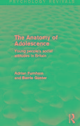 The Anatomy of Adolescence - Adrian F. Furnham, Barrie Gunter