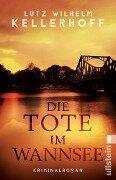 Die Tote im Wannsee - Lutz Wilhelm Kellerhoff