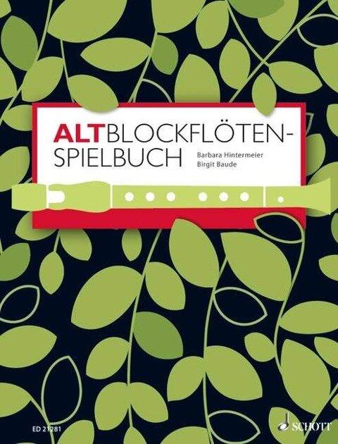 AltBlockflöten-Spielbuch - Barbara Hintermeier, Birgit Baude