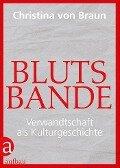 Blutsbande - Christina Von Braun