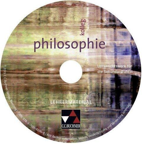 Kolleg Philosophie Lehrermaterial - Mathias Balliet, Andreas Ehmer, Verena Schmid Blumer, Helke Panknin-Schappert, Monika Sänger
