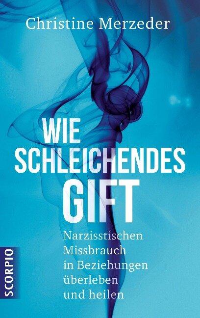 Wie schleichendes Gift - Christine Merzeder
