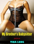 My Brother's Babysitter (Erotica) - Tina Long