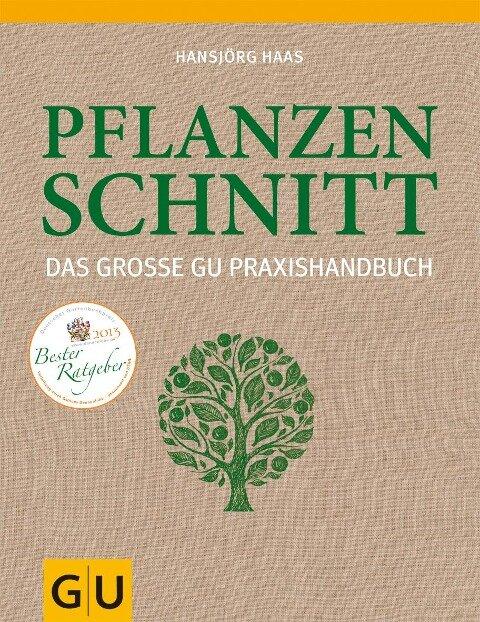 Das große GU Praxishandbuch Pflanzenschnitt - Hansjörg Haas