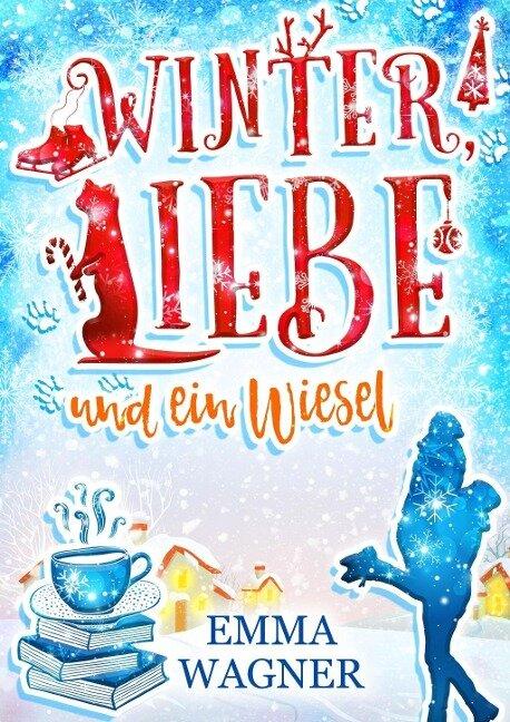 Winter, Liebe und ein Wiesel - Emma Wagner
