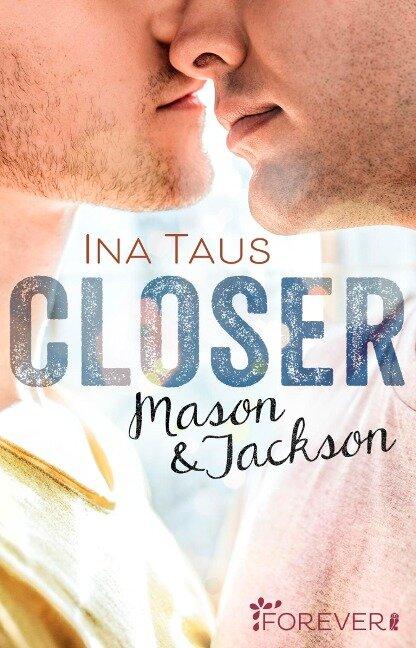 Closer - Ina Taus