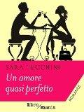 Un amore quasi perfetto - Sara Lucchini