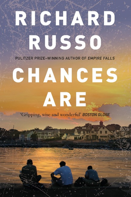 Chances Are - Richard Russo