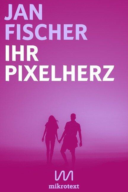 Ihr Pixelherz - Jan Fischer