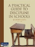 A Practical Guide to Discipline In Schools -
