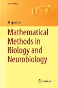 Mathematical Methods in Biology and Neurobiology - Jürgen Jost