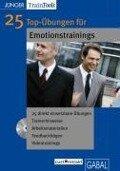 25 Top-Übungen für Emotionstrainings. Windows 2000 und Mac OS - Heike Mössinger, Frank Gellert