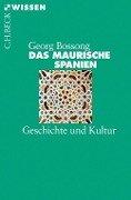 Das Maurische Spanien - Georg Bossong