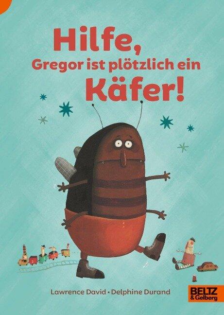 Hilfe, Gregor ist plötzlich ein Käfer! - Lawrence David, Delphine Durand