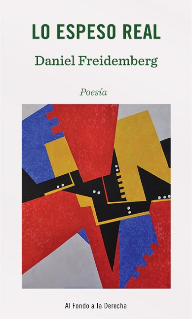 Lo espeso real - Daniel Freidemberg