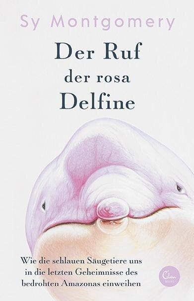 Der Ruf der rosa Delfine - Sy Montgomery
