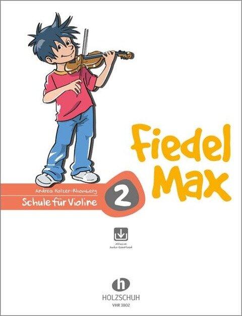 Fiedel-Max für Violine - Schule, Band 2 - Andrea Holzer-Rhomberg