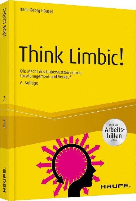 Think Limbic! - inkl. Arbeitshilfen online - Hans-Georg Häusel
