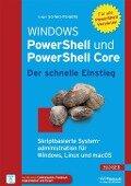 Windows PowerShell und PowerShell Core - Der schnelle Einstieg - Holger Schwichtenberg