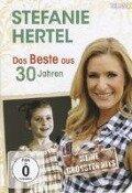 Das Beste aus 30 Jahren-Meine größten Hits - Stefanie Hertel