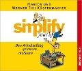 Simplify your life - Den Arbeitsalltag gelassen meistern. CD - Werner Tiki Küstenmacher, Marion Küstenmacher