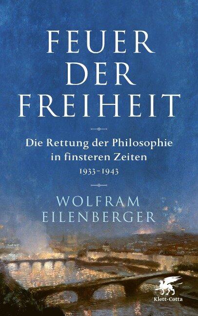 Feuer der Freiheit - Wolfram Eilenberger
