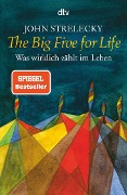 The Big Five for Life - John Strelecky
