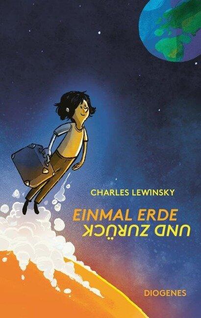 Einmal Erde und zurück - Charles Lewinsky