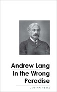 In the Wrong Paradise - Andrew Lang