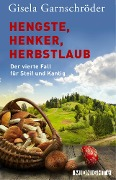 Hengste, Henker, Herbstlaub - Gisela Garnschröder