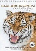 Emotionale Momente: Raubkatzen - die schnellen Jäger. (Tischkalender 2018 DIN A5 hoch) Dieser erfolgreiche Kalender wurde dieses Jahr mit gleichen Bildern und aktualisiertem Kalendarium wiederveröffentlicht. - Ingo Gerlach