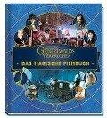Phantastische Tierwesen: Grindelwalds Verbrechen: Das magische Filmbuch -
