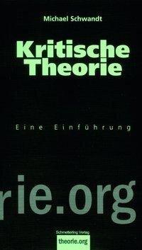 Kritische Theorie - Michael Schwandt