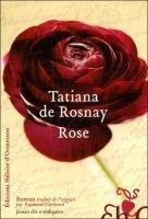 Rose - Tatiana de Rosnay