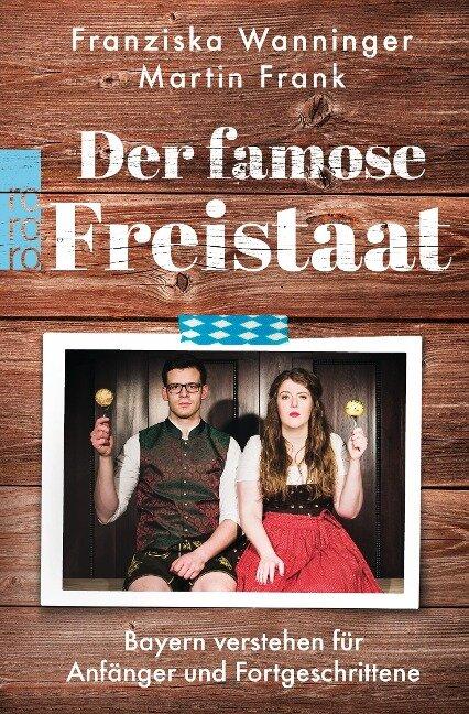 Der famose Freistaat - Franziska Wanninger, Martin Frank