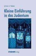 Kleine Einführung in das Judentum - Armin Wallas