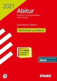 STARK Abiturprüfung Bayern 2021 - Wirtschaft/Recht -
