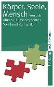 Körper, Seele, Mensch - Bernd Hontschik