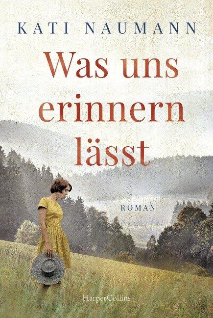 Was uns erinnern lässt - Kati Naumann