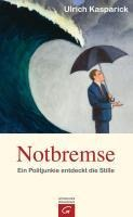 Notbremse - Ulrich Kasparick