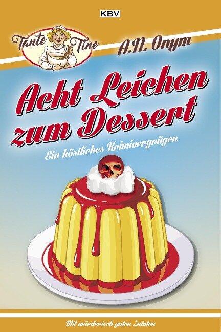 Acht Leichen zum Dessert - Jürgen Kehrer, Carsten Sebastian Henn, Sandra Lüpkes, Tatjana Kruse, Ralf Kramp
