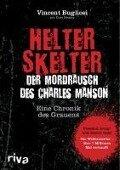 Helter Skelter - Der Mordrausch des Charles Manson - Vincent Bugliosi, Curt Gentry