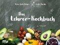 Das Lehrer-Kochbuch - Diana-Isabel Scheffen, Andrea Tuschka