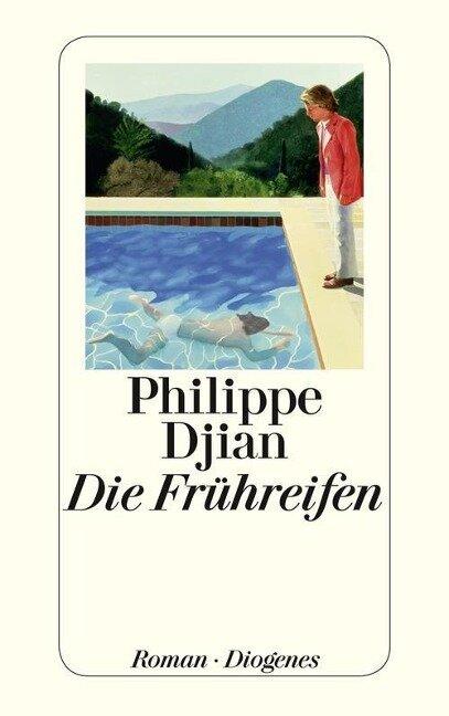 Die Frühreifen - Philippe Djian