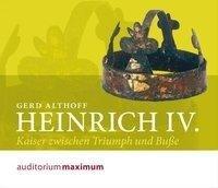 Heinrich IV. (Ungekürzt) - Gerd Althoff